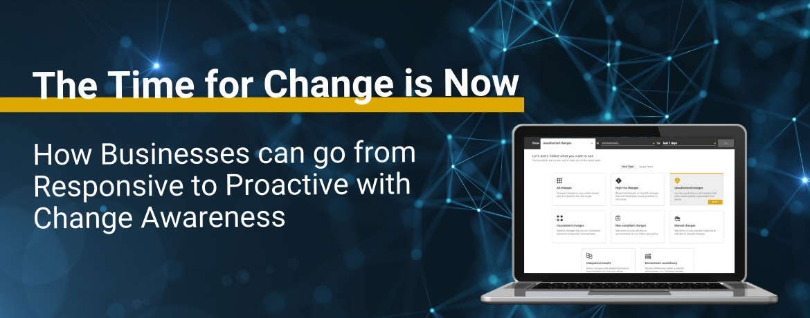 The Time for Change is Now: How Businesses can go from Responsive to Proactive with Change Awareness